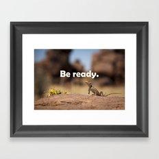 Be ready Framed Art Print