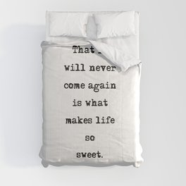 That it will never come again - Emily Dickinson Comforters