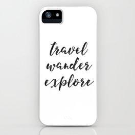 Travel Wander Explore iPhone Case