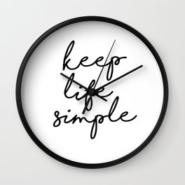 Keep Life Simple Black and White Typography Print Beautiful Inspirational Happy Life Quote Wall Clock