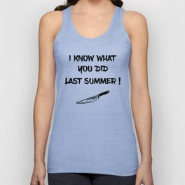 I KNOW WHAT YOU DID LAST SUMMER Unisex Tank Top