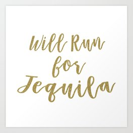 Will Run for Tequila Art Print