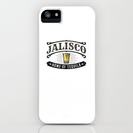 Jalisco Home of Tequila iPhone Case