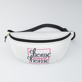 Home Sweet Home Positive Vibes Fanny Pack