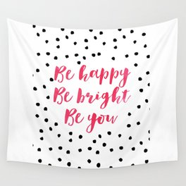 Printable Art,Be Happy Be Bright Be You,Nursery Decor,Motivational Poster,Inspirational Quote Wall Tapestry