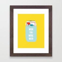 Wish You Were Beer Framed Art Print