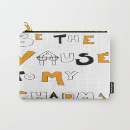 Vause to my Chapman (OITNB) Carry-All Pouch