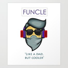 FUNCLE T-Shirt - Cool t-shirt for cool Uncles Art Print