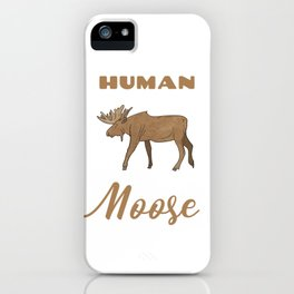 This Is My Human Costume I'm Really A Moose Funny Halloween iPhone Case