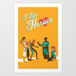 I LOVE HEROES Art Print