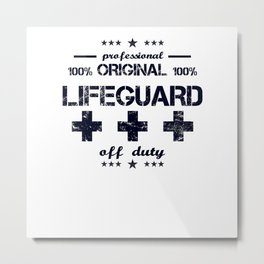 Lifeguard Off Duty Holiday Vacation Beach Summer Relaxing Retired Retirement Metal Print
