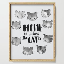HOME is where the CAT is - black and white Serving Tray
