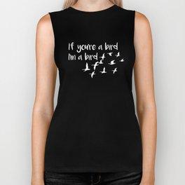 If You're a Bird I'm a Bird Funny Pick-Up Line T-shirt Biker Tank