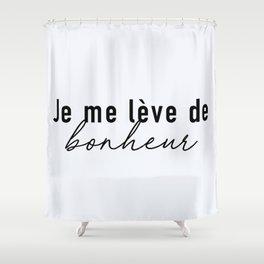 104. I wake up (early) HAPPY Shower Curtain