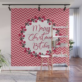 Merry Christmas Bitches, Funny Quote Wall Mural