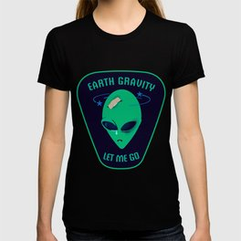 Earth gravity, let me go T-shirt