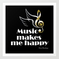 Music makes me happy Art Print