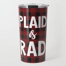 Plaid is Rad Travel Mug