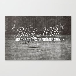 Black and White are the colors of photography Canvas Print