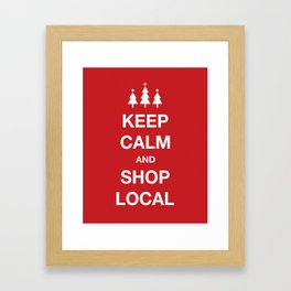 KEEP CALM SHOP LOCAL Framed Art Print