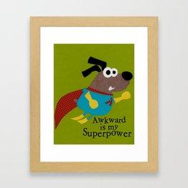 Awkward is my Superpower Framed Art Print