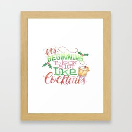 It's Beginning to Look A Lot Like Cocktails Framed Art Print