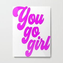 You Go Girl Poster, Gift for Her, Teen Room Poster, Pink Quote, Home Decor Metal Print