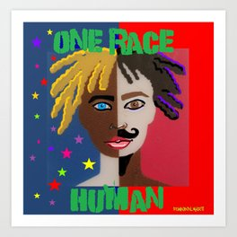 "ONE RACE... ""HUMAN"". Art Print"