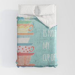Not My Cup Duvet Cover