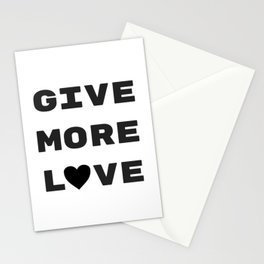 Give More Love Stationery Cards
