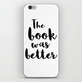 The Book Was Better iPhone Skin