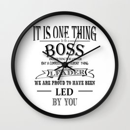 it is one thing to be a boss, leader, Boss Appreciation Gift Wall Clock