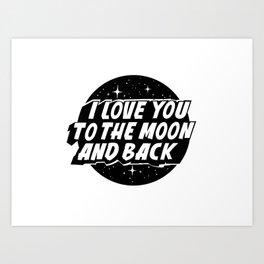 Love you to the moon Art Print