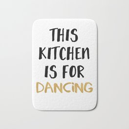 THIS KITCHEN IS FOR DANCING Bath Mat