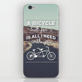 """""""A bicycle built for two is all I need with you""""  iPhone Skin"""