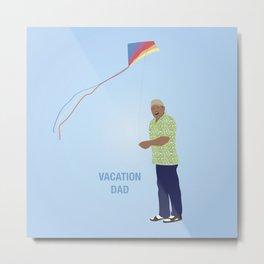 Vacation Dad Metal Print