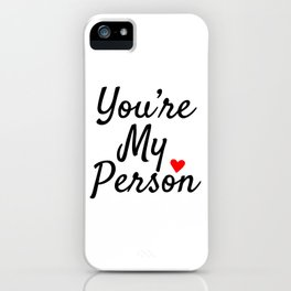 You're My Person iPhone Case