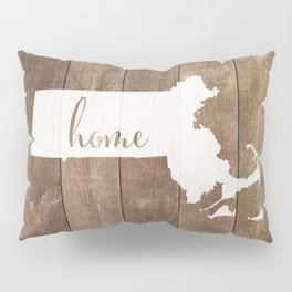 Massachusetts is Home - White on Wood Pillow Sham