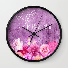 Life Is Beautiful Flowers Pink  Lavender Wall Clock
