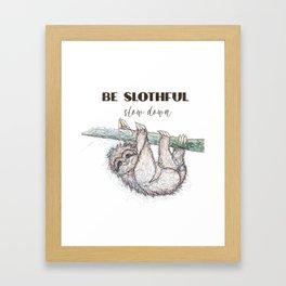 Be Slothful Slow Down Sketch of Sloth Framed Art Print