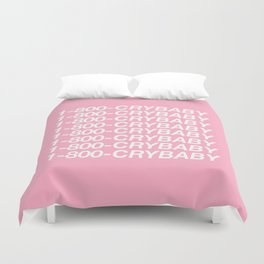 1-800-CRYBABY Duvet Cover