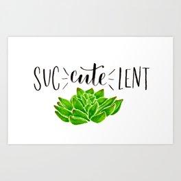 sucCUTElent Art Print