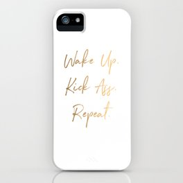 Wake up. Kick Ass. Repeat iPhone Case