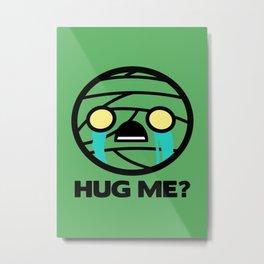 Hug Me? Metal Print