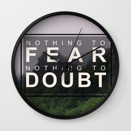 Nothing to Fear Wall Clock