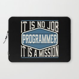 Programmer  - It Is No Job, It Is A Mission Laptop Sleeve