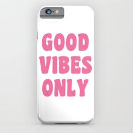 Good Vibes Only in Pink Retro Lettering iPhone Case