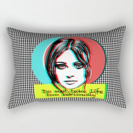 Do not take life too seriously Rectangular Pillow