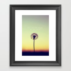 Don't let your dreams be just dreams  Framed Art Print
