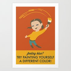 Feeling Blue? Try Painting Yourself a Different Color Art Print